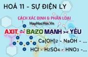 Cách xác định và phân biệt axit mạnh, axit yếu, bazơ mạnh, bazơ yếu - hoá lớp 11